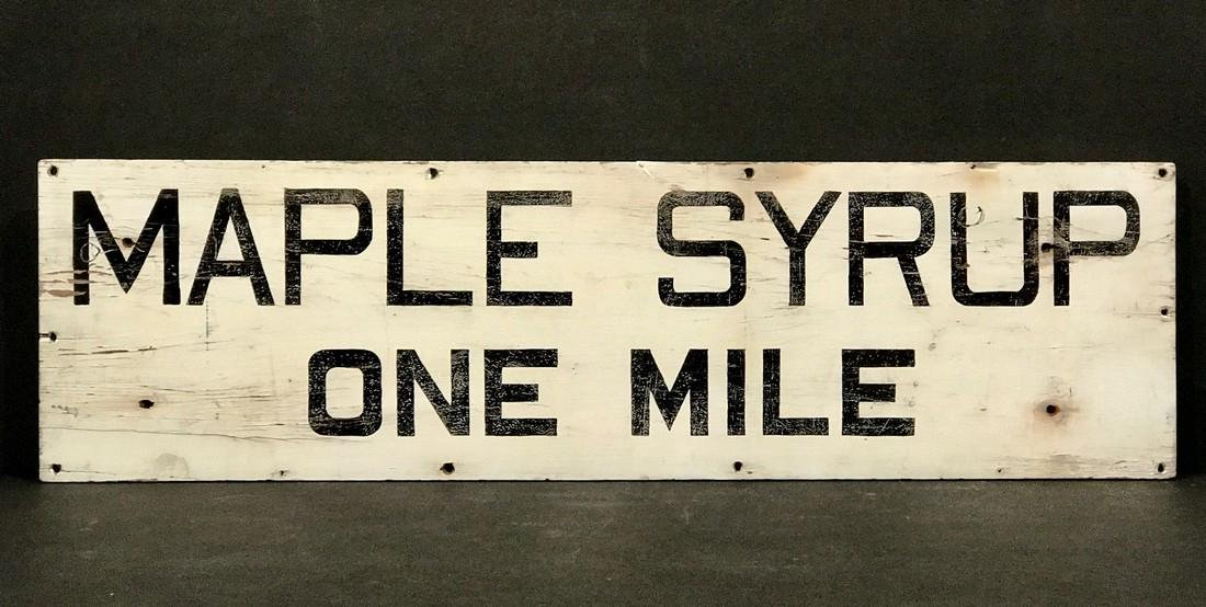 MAPLE SYRUP ONE MILE sign,  early 20th c