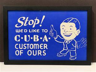c. 1940 C-U-B-A CUSTOMER OF OURS Sign