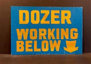 Mid-century DOZER WORKING BELOW Sign