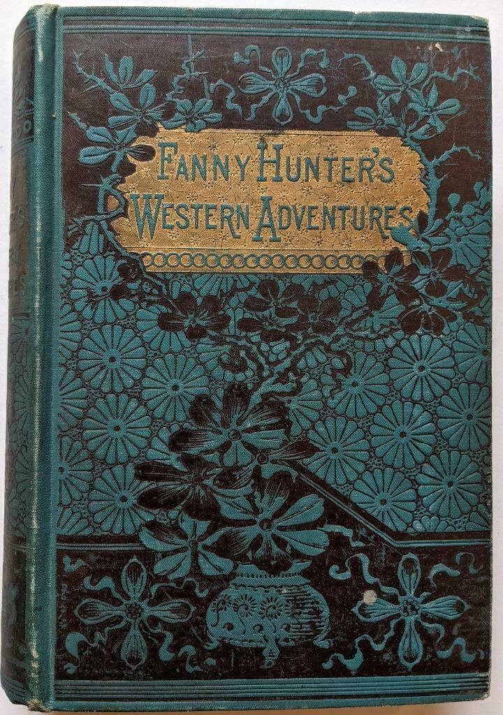 c1890 FANNY HUNTERs WESTERN ADVENTURES KANSAS, MISSOURI