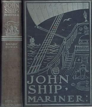 The Story of John Ship : Mariner - Savile - 1898 - Sea