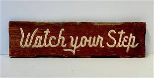 WATCH YOUR STEP early 20th c Sign