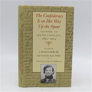The Confederacy Is on Her Way Up the Spout: Letters to
