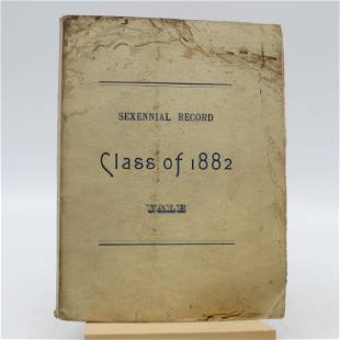 Sexennial Record of the Class of 1882 Yale (First