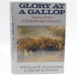 Glory at a Gallop. Tales of the Confederate Cavalry