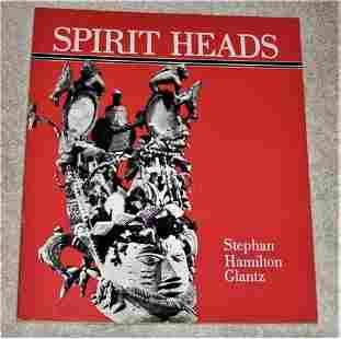 SPIRIT HEADS : SCULPTURE OF BLACK AFRICA by Glantz,