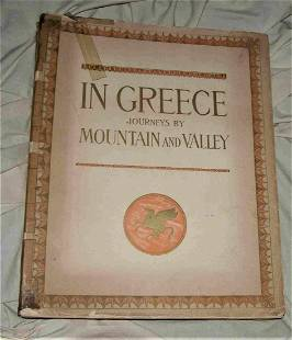 IN GREECE : JOURNEY BY MOUNTAIN AND VALLEY