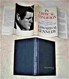 IN CRITICAL CONDITION Signed by Senator Ted Kennedy