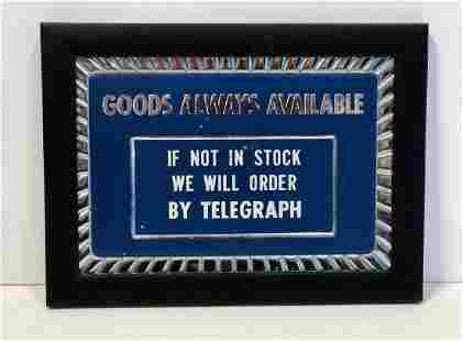 Goods Always Available...Order By Telegraph Sign