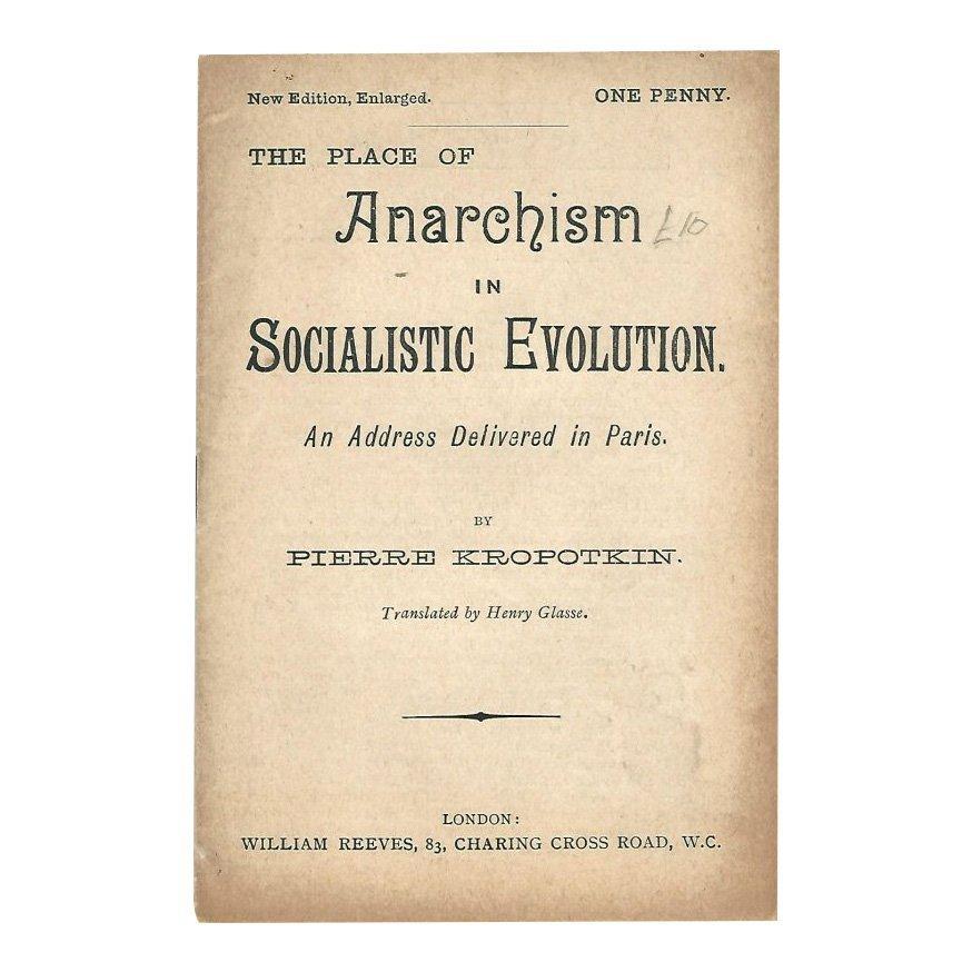 Anarchism Socialistic Evolution By Pierre Kropotkin
