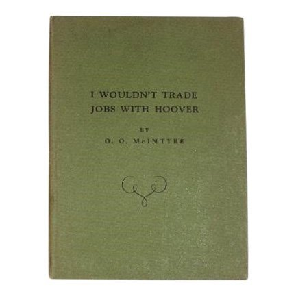 I Wouldn't Trade Jobs with Hoover by O.O. McIntyre