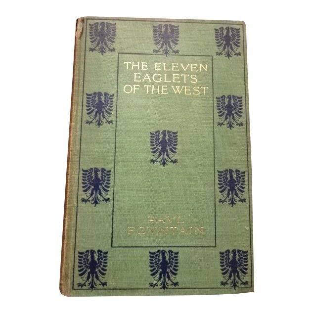 The Eleven Eaglets of the West by Paul Fountain