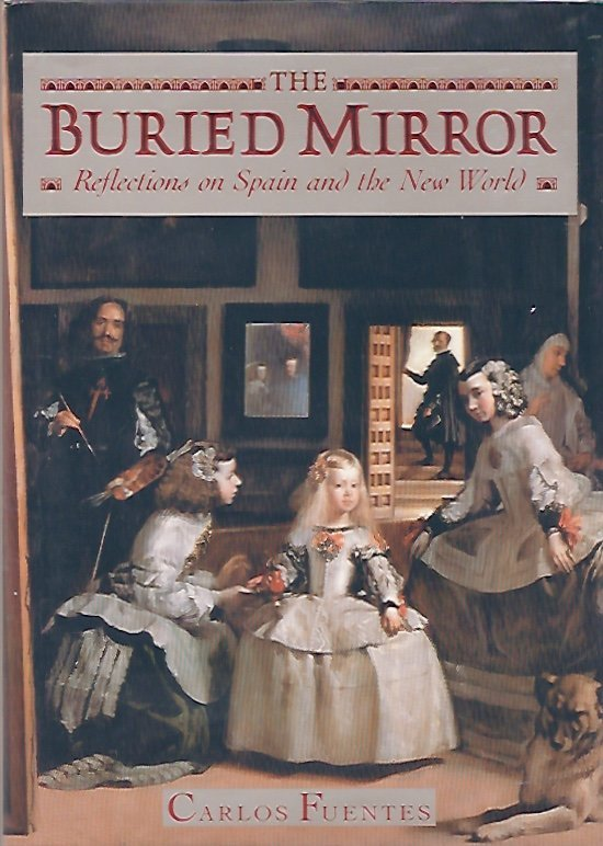 The Buried Mirror by Carlos Fuentes, 1992