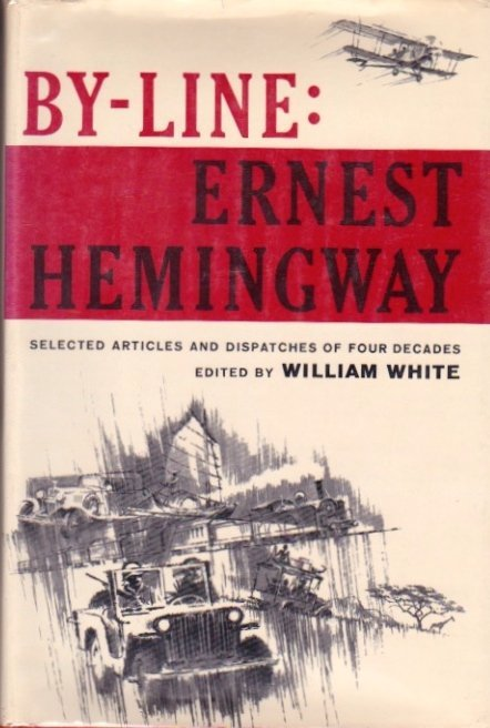 Ernest Hemingway: Selected Articles & Dispatches, 1967