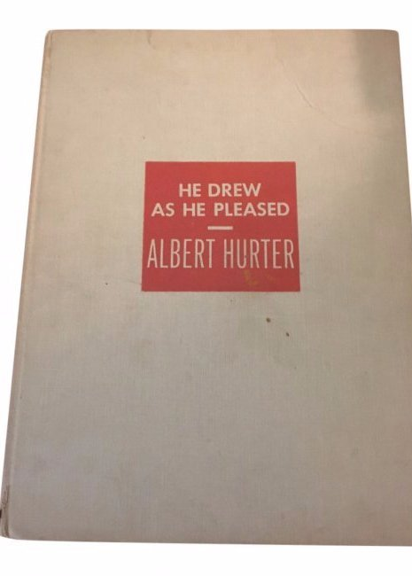He Drew as He Pleased by Alfred Hurter, 1948