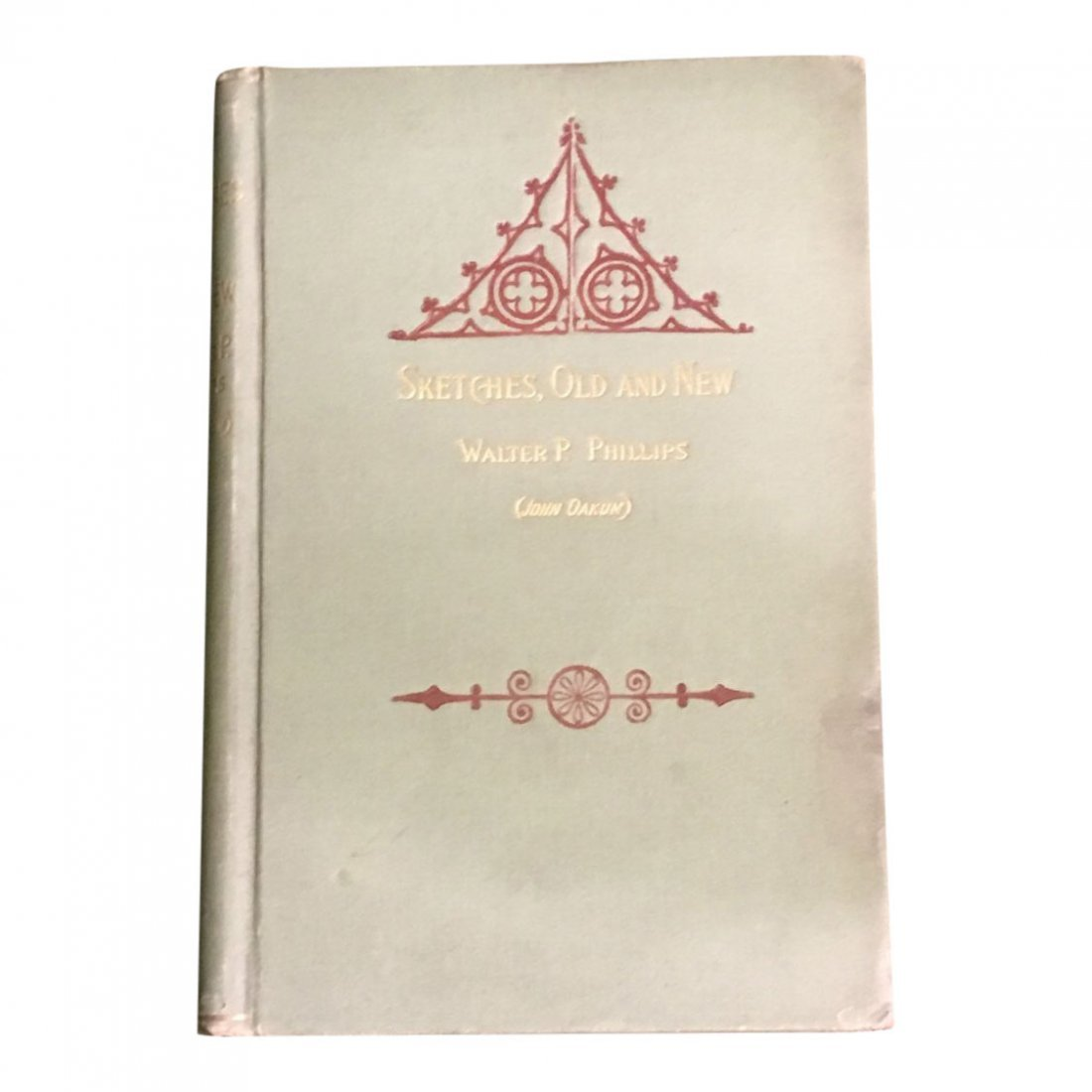 Sketches, Old and New by Walter P. Phillips, 1897