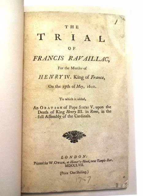 Trial of Francis Ravaillac for Murder of Henry IV, 1757