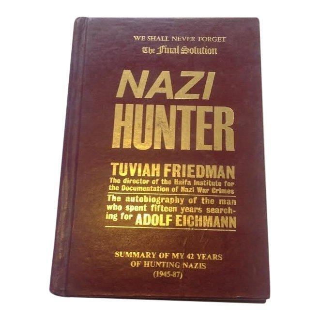 Nazi Hunter by Tuviah Friedman