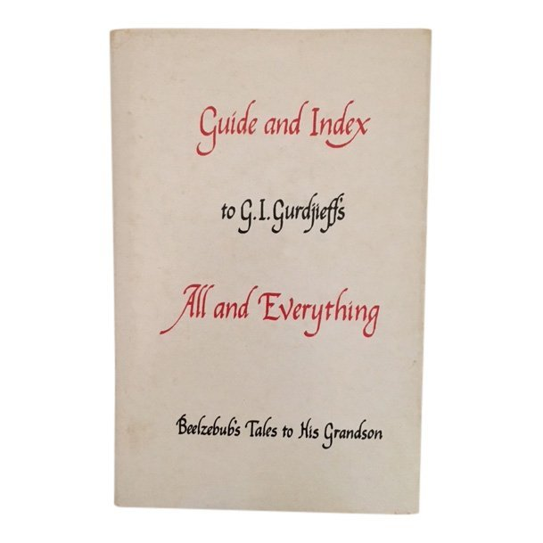Guide and Index to GI Gurdjieff's All & Everything 1971