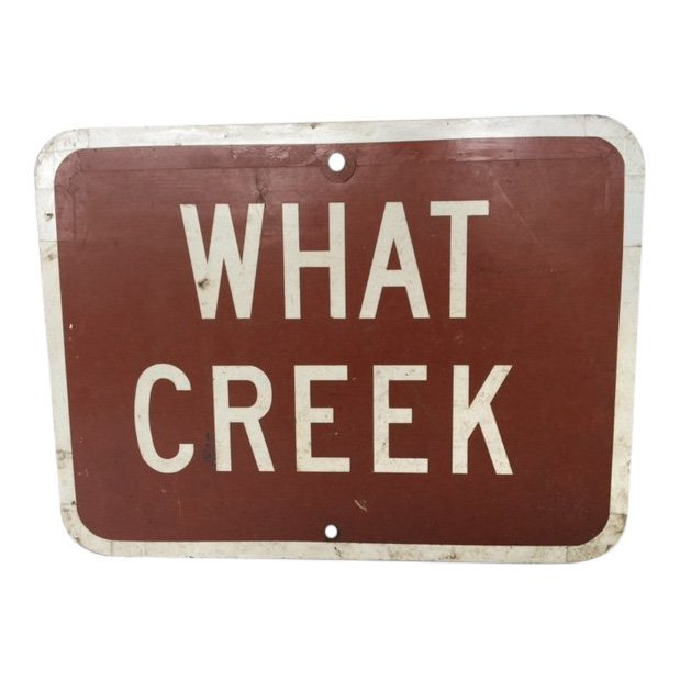 Mid 20th C What Creek Location Sign