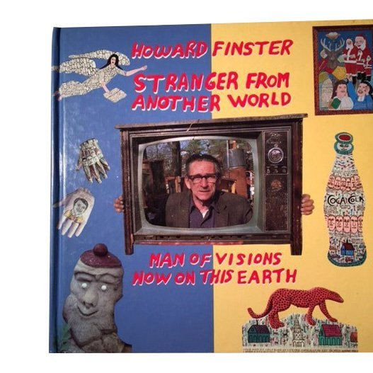 Howard Finster: Stranger From Another World - Signed