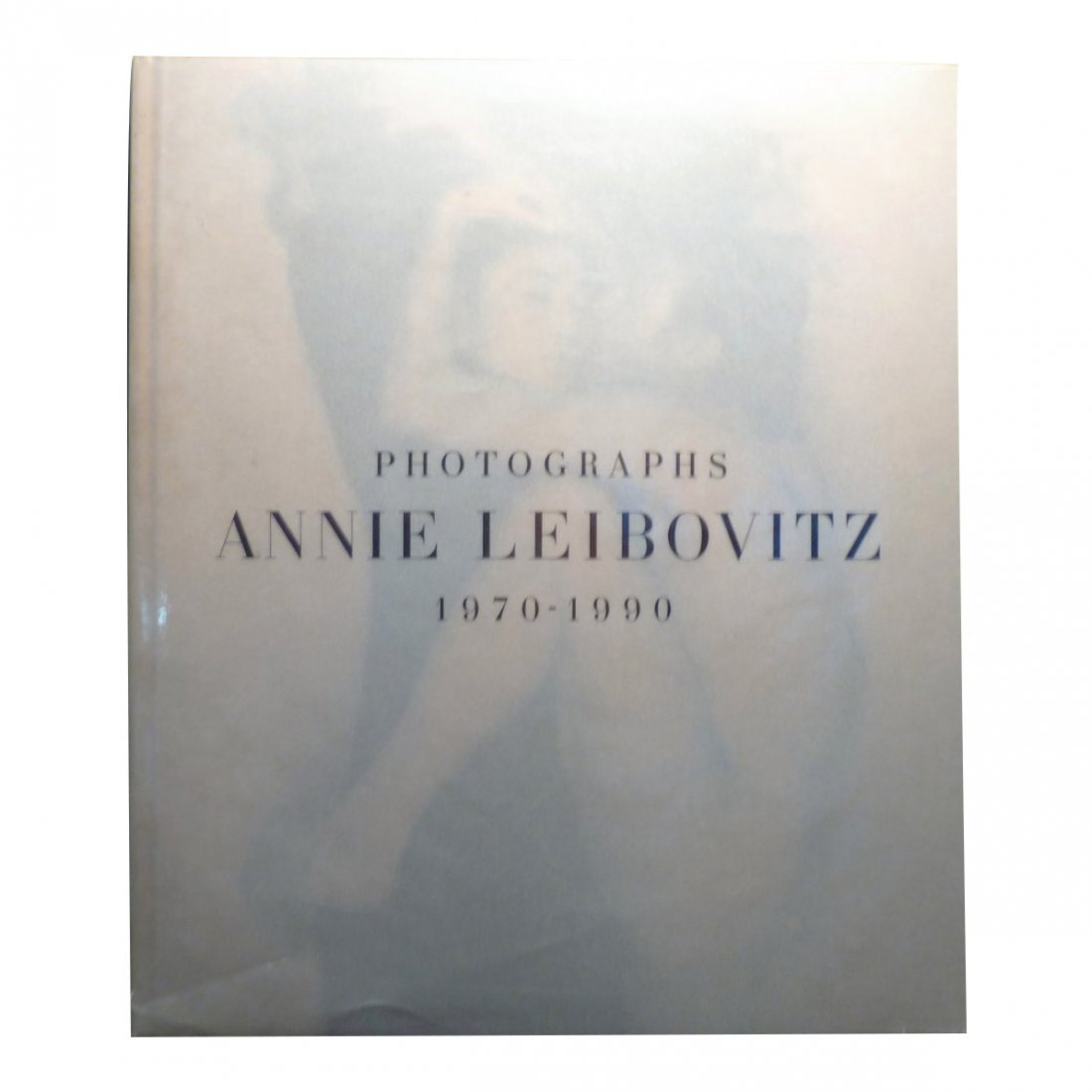 Annie Leibovitz: Photographs, 1970-1990 - Signed