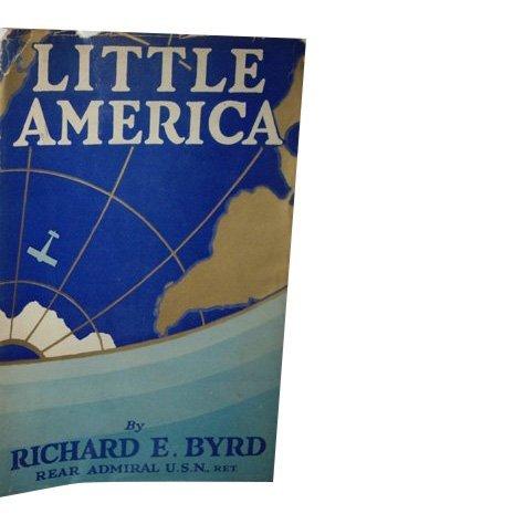 Richard E. Byrd: Little America - Signed