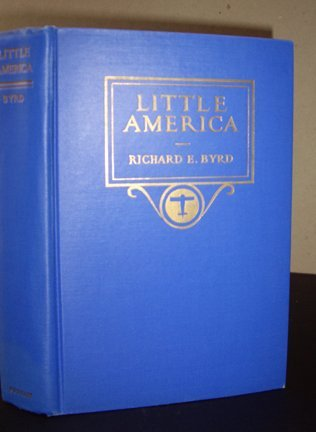 Richard E. Byrd: Little America - Signed - 2