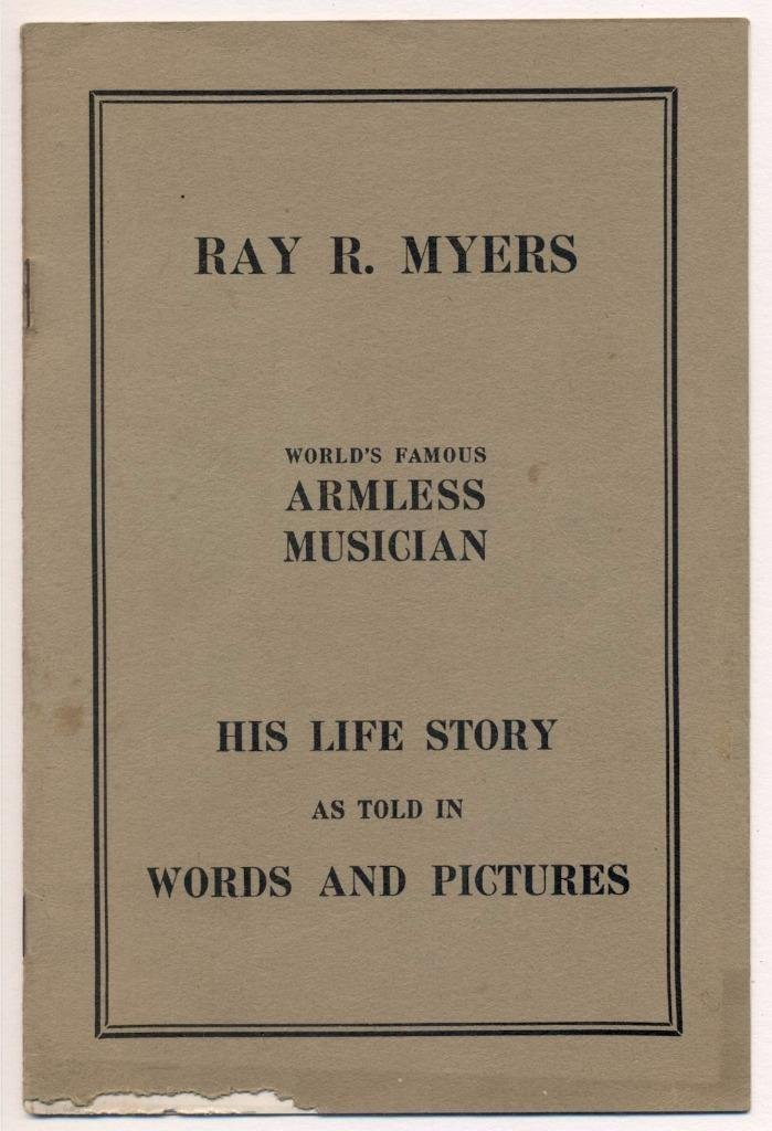 Life Story of Ray Myers, Armless Musician - Signed - 2