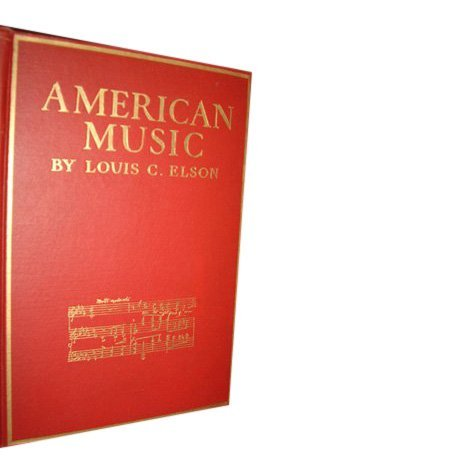 Louis C. Elson: American Music - Signed