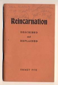 Emmet Fox: Reincarnation Described and Explained, 1939