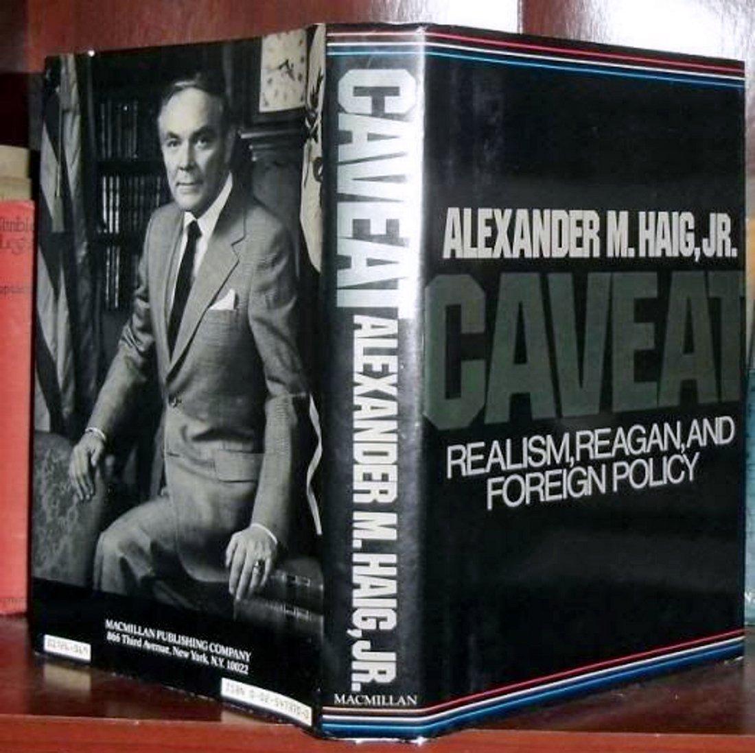 Alexander M. Haig Jr: Caveat, Signed 1st Edition