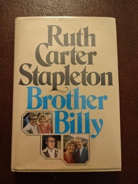 Ruth Carter Stapleton: Brother Billy Carter, Signed