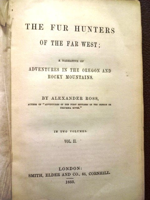 Alexander Ross: Fur Traders of the Far West, 1855