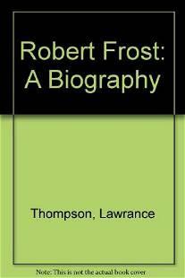 Robert Frost, A Biography