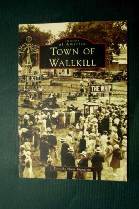 Town of Wallkill New York Images of America