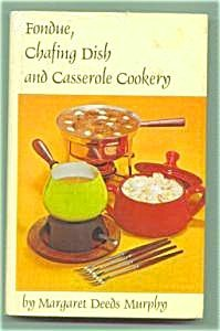 360234: Fondue, Chafing Dish and Casserole Cookery