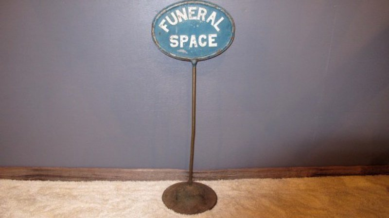 """81. Rare """"Funeral Space""""/ No Parking Sign"""