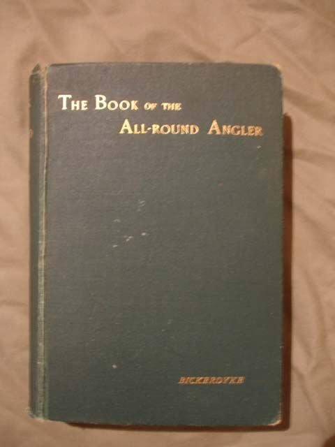 13: The Book of The All Round Angler, Bickerdyke