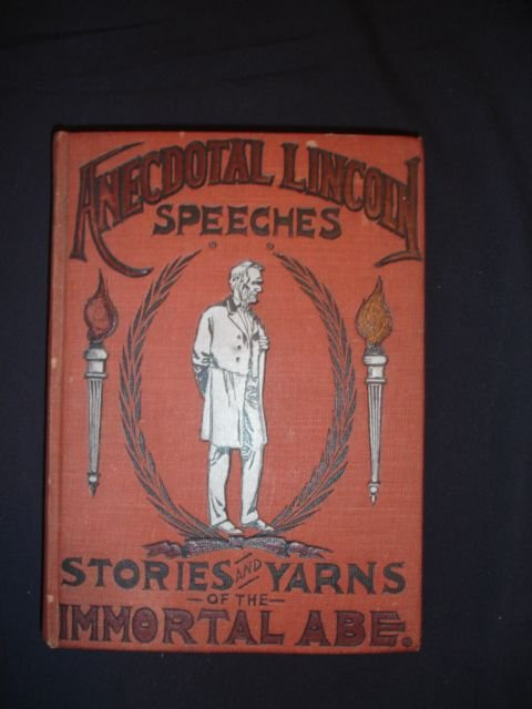 1001: Anecdotal Lincoln: Speeches, Stories & Yarns