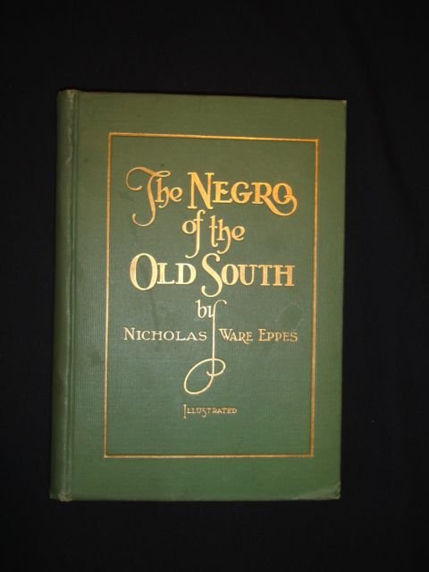 1006: The Negro of the Old South: A Bit of Period Histo
