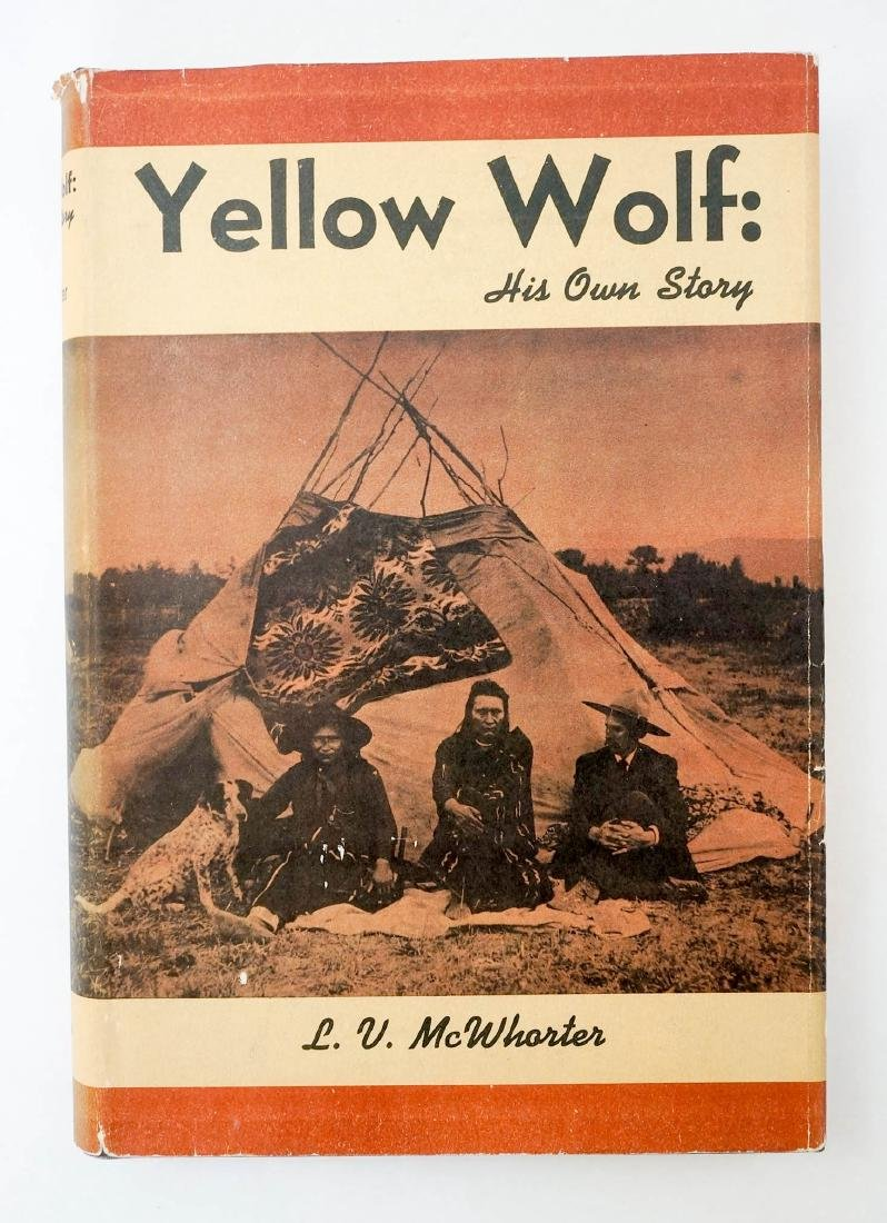 Yellow Wolf: His Own Story by L.V. McWhorter