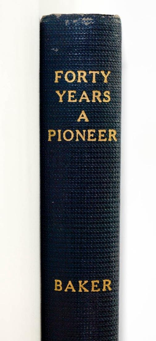 Forty Years A Pioneer by W.W. Baker