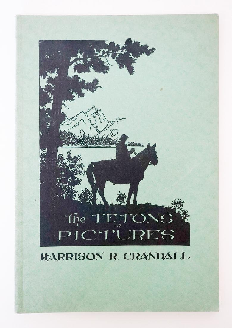 The Tetons in Pictures by Harrison R. Crandall