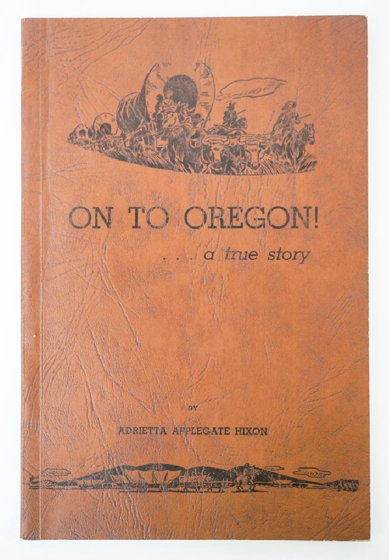 On to Oregon! By Adrietta Applegate Hixon
