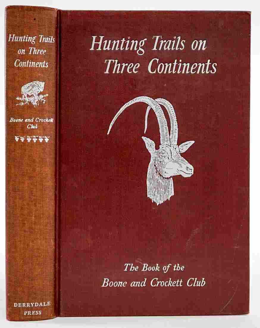 Hunting Trails on Three Continents 1933 LTD ED