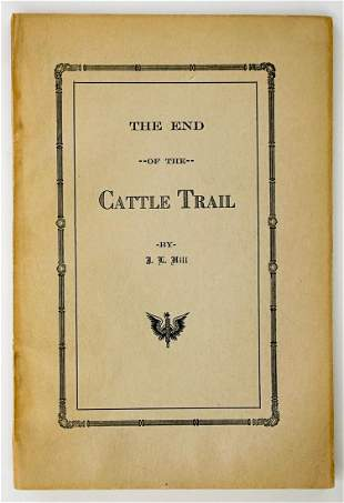 The End of the Cattle Trail by JL Hill SCARCE