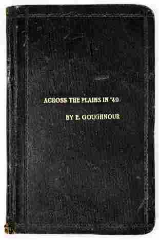 Across the Plains in '49 by E. Goughnour