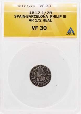 1612 Spain-Barcelona Philip III AR 1/2 Real Coin ANACS