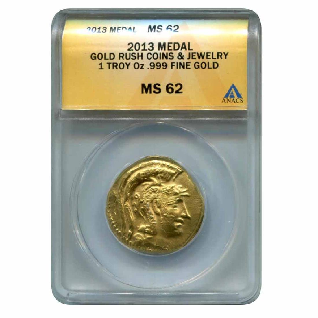 Gold Rush Coins & Jewelry 1 oz. Gold Medal 2013 MS62 AN